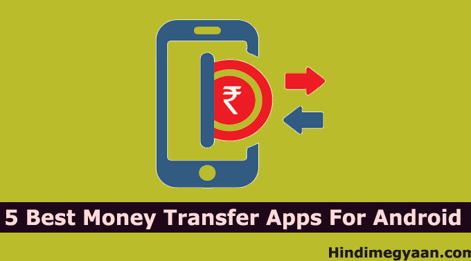 5 Best Money Transfer Apps For Android Mobile