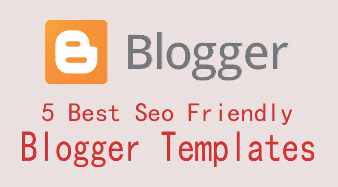 Top 5 Seo Friendly Blogger Template – New Template 2018