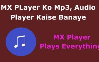 MX Player Ko Mp3, Audio Player Kaise Banaye