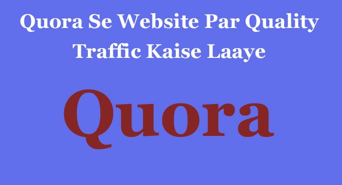 quora se website ka traffic kaise increase kare