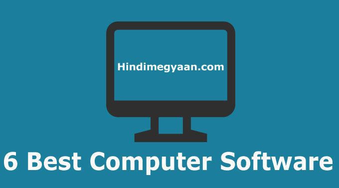 6 Best Free Computer Software – 6 Useful Software