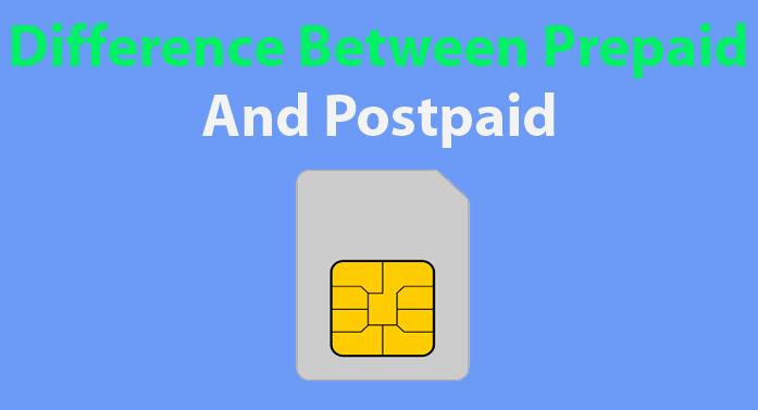 Prepaid सिम और Postpaid सिम में क्या अंतर है