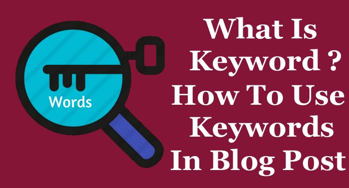 Keywords Kya Hote Hain Aur Inhe Blog Me Kaise Use Kare - Full Guide