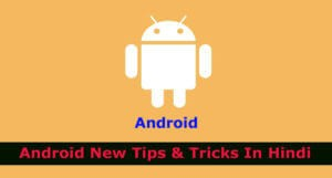 android new tips & tricks for you