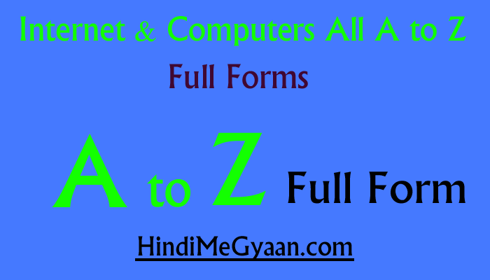 Internet & Computer Related Words (A to Z) Full Forms